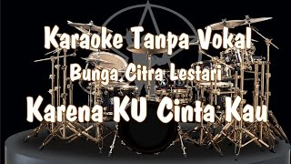 Video Karaoke - Karena ku Cinta Kau ( BCL ) MP3, 3GP, MP4, WEBM, AVI, FLV September 2018