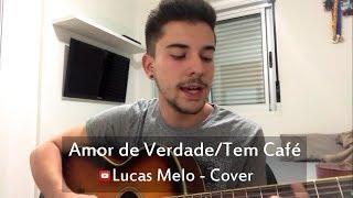 image of Amor de Verdade/Tem Café (Lucas Melo cover)