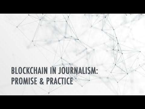 Blockchain in Journalism: Promise and Practice - Tow Center