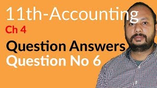 I.Com Part 1 Accounting,ch 4,lec 6,Journal,Question no 6-Inter part 1 Accounting Chapter 4