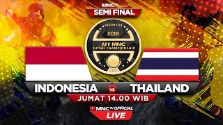 Download Video INDONESIA VS THAILAND (FT : 2-3) - SEMIFINAL AFF MNC Futsal Championship 2018 MP3 3GP MP4