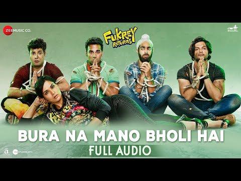 Bura Na Mano Bholi Hai - Full Audio | Fukrey Retur