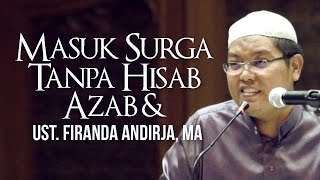 Video MASUK SURGA TANPA HISAB & AZAB - UST. FIRANDA ANDIRJA, MA MP3, 3GP, MP4, WEBM, AVI, FLV April 2019
