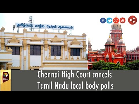 Chennai-High-Court-cancels-Tamil-Nadu-local-body-elections-Details