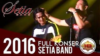 KEREN !! SETIA BAND LIVE CIREBON 2016'' SAMPAI ADA YANG MENANGIS ( Live Konser)