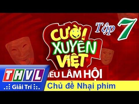 Cười xuyên Việt Tiếu lâm hội Tập 7 Full Chủ đề Nhại phim