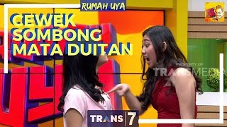 Video [FULL] CEWEK SOMBONG MATA DUITAN | RUMAH UYA (12/03/18) MP3, 3GP, MP4, WEBM, AVI, FLV Juni 2019