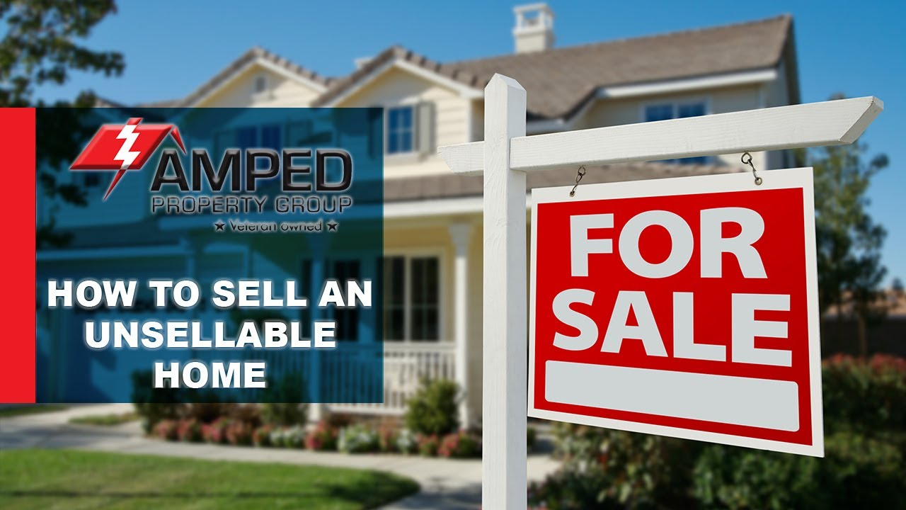 Tips for Selling Unsellable Homes
