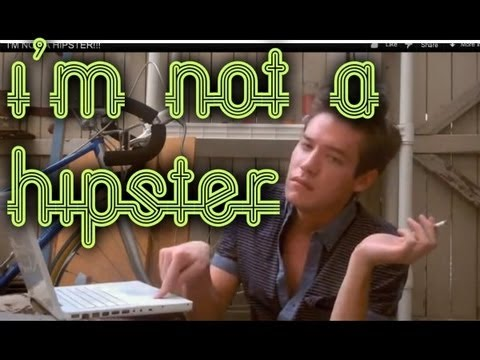 I'M NOT A HIPSTER!!!