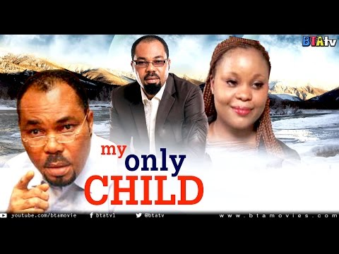 MY ONLY CHILD -  NOLLYWOOD CALABAR  MOVIE