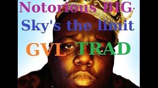 Notorious BIG - Sky's The Limit Traduction Française