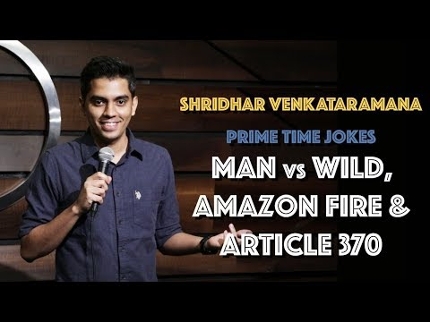 Man vs. Wild, Amazon Fire amp Article 370  Indian Stand Up Comedy  Shridhar Venkataramana
