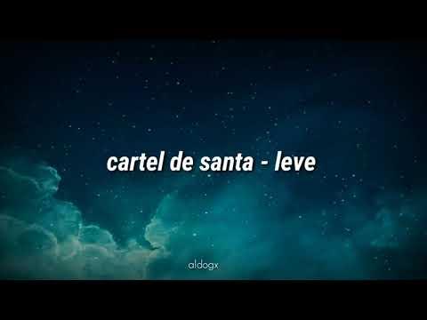 Leve - Cartel de Santa [Letra]