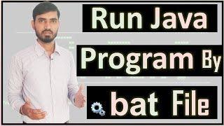 Compile & Run Java Program by bat File (Hindi) by Deepak