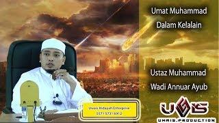 Video Umat Muhammad Dalam Kelalaian- Ustaz Muhd Wadi Annuar Ayub MP3, 3GP, MP4, WEBM, AVI, FLV Mei 2019