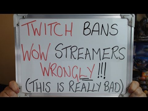 TWITCH Bans WOW STREAMERS in HUGE MISUNDERSTANDING (Worse to Come)!!