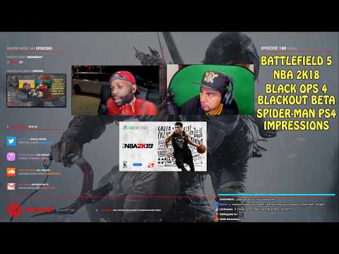 GMG Show Ep. 188 - BF5 Beta, Black Ops 4 Blackout Beta, NBA 2K19, Spider-Man PS4 First Impressions