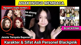 Video ANAK INDIGO MEMBACA KARAKTER DAN SIFAT ASLI PERSONEL BLACKPINK #NGEBACA MP3, 3GP, MP4, WEBM, AVI, FLV April 2019