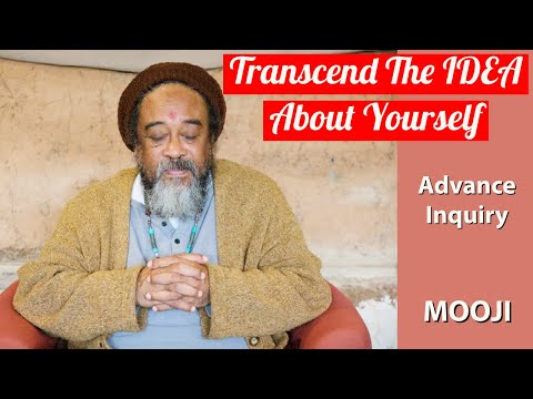 Mooji Video: Transcending the Idea You Have About Yourself