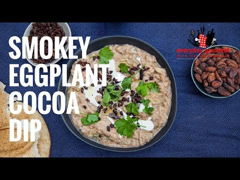 Smokey Eggplant & Cocoa Dip | Everyday Gourmet S7 E85