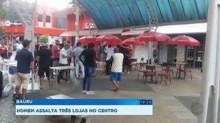 Homem é preso após assaltar três lojas no centro de Bauru