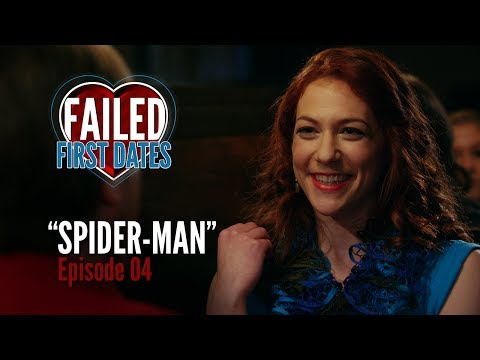 Failed First Dates - Ep. 4 - Spider-Man