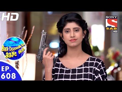 Video Badi Door Se Aaye Hain - बड़ी दूर से आये है - Episode 608 - 4th October, 2016 download in MP3, 3GP, MP4, WEBM, AVI, FLV January 2017