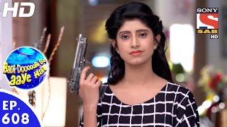 Badi Door Se Aaye Hain - बड़ी दूर से आये है - Episode 608 - 4th October, 2016