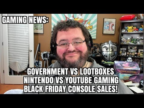 HAWAII AND EUROPE HATE LOOT BOXES! BLACK FRIDAY DEALS! NINTENDO VS YOUTUBE GAMING