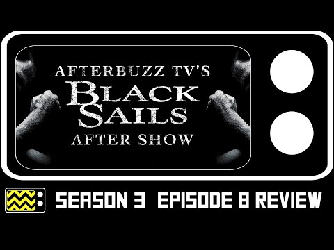 Black Sails Season 3 Episode 8 Review & After Show | AfterBuzz TV