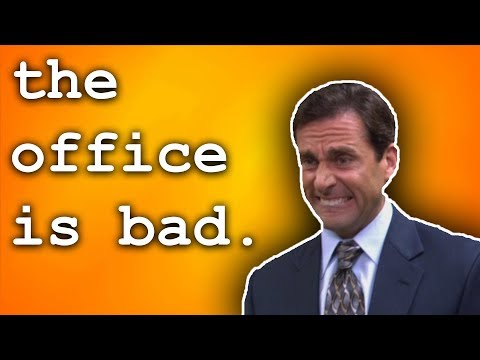 the office is actually a really bad show