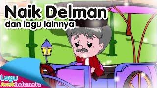 Download Video NAIK DELMAN dan lagu lainnya | Lagu Anak Indonesia MP3 3GP MP4