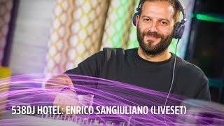 Enrico Sangiuliano - Live @ 538DJ Hotel 2016