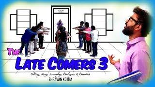 Video THE LATE COMERS - 3 (Co-ed version) || A comedy short film by Shravan Kotha MP3, 3GP, MP4, WEBM, AVI, FLV April 2019