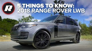 5 Things to Know: 2018 Range Rover LWB by Roadshow
