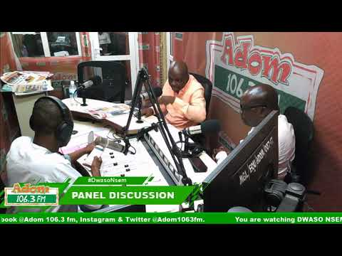 DWASO NSEM PANEL DISCUSSION on Adom FM (13-6-18)
