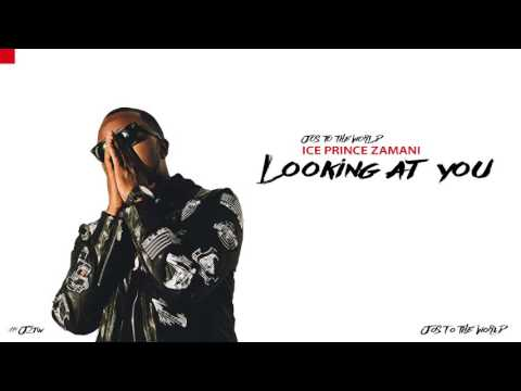 Ice Prince - Looking At You (Audio) | Jos To The World