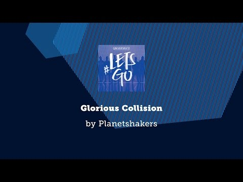 Glorious Collision - Planetshakers lyric video