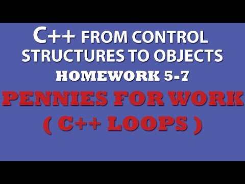 C++ Pennies for Work (Ex 5.7) Using While Loops, For Loops