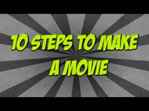 How To Make A Movie In 10 Steps