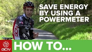 Here is how to conserve energy using a powermeter while cycling. Simon and Dan go through the five things that you need to...