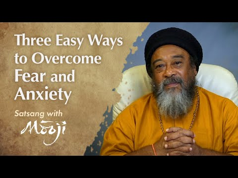 Mooji Video: Three Easy Ways to Overcome Fear and Anxiety