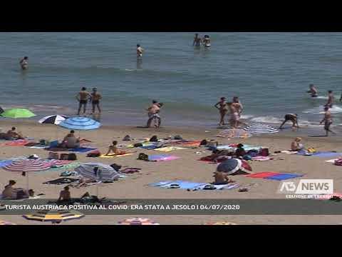 TURISTA AUSTRIACA POSITIVA AL COVID: ERA STATA A JESOLO | 04/07/2020