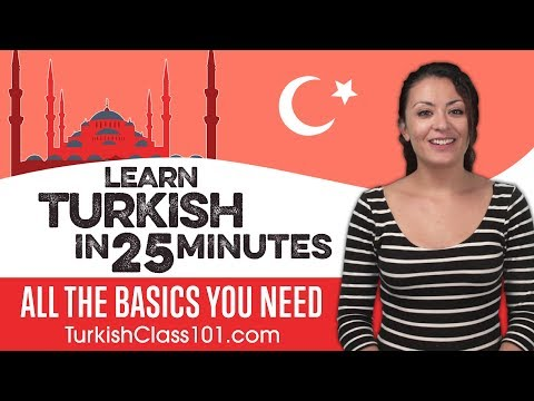 Learn Turkish In 25 Minutes - ALL The Basics You Need