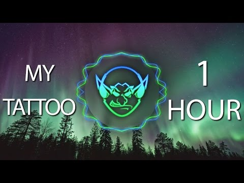 My Tattoo (Goblin Mashup) 【1 HOUR】