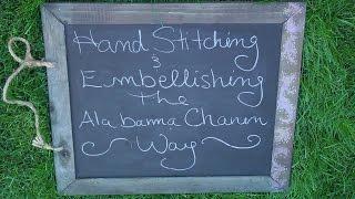 Hand Stitching and Embellishing, the Alabama Chanin way