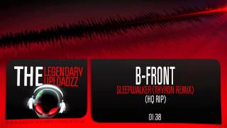 Download Lagu B-Front - Sleepwalker (Thyron Remix) [HQ + HD RIP] Mp3
