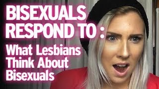 "Bisexuals Respond To : ""What Lesbians Think About Bisexuals"""