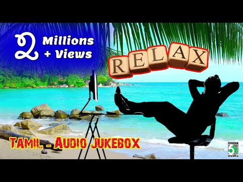 Relaxation Songs | Super Hit Popular Audio Jukebox