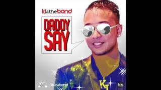 """Daddy Say"" - KI & the Band."